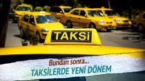 Taksilerde yeni dönem başladı…