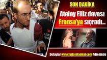 Atalay Filiz davası Fransa'ya sıçradı…