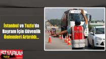 Tuzla'da Bayram Öncesi Güvenlik Önlemleri Arttırıldı...