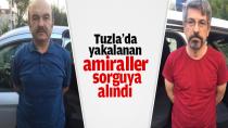 Tuzla'da yakalanan Amiraller Sorguda...