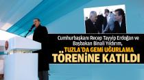 Cumhurbaşkanı Erdoğan ve Başbakan Yıldırım, Tuzla'da Gemi Uğurlama Törenine Katıldı.