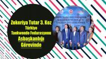 Zekeriya Tutar 3. Kez Türkiye Taekwondo Fedarasyonu Asbaşkanlık Görevine Getirildi...