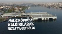 Haliç Köprüsü Tuzla tersanesine taşındı...