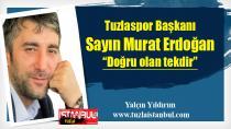 Sayın Murat Erdoğan Demek ki: Doğru olan tekdir…