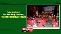 Tuzla Belediyesi Türk Halk Müziği Topluluğu, Türküleriyle Gönüllere Seslendi