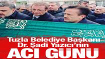 Tuzla Belediye Başkanı Şadi Yazıcı'nın Acı Günü