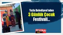 Tuzla Belediyesi'nden 3 Günlük Çocuk Festivali…