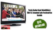 Tuzla Kadın Kent Gönüllüleri, İBB 13. İstanbul Lale Festivali'ne Katıldı