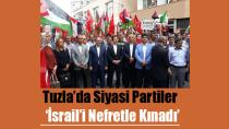 Tuzla'da Siyasi Partiler İsrail'i Nefretle Kınadı...