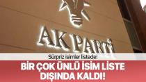 AK Parti'de Ünlü isimler devredışı kaldı...