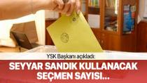 24 Haziran seçimlerinde kaç seçmen seyyar sandıkta oy kullanacak?