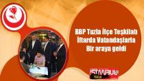 BBP Tuzla Teşkilatı İftarda Vatandaşlarla Bir Araya Geldi