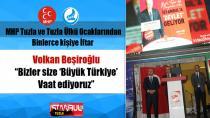"""Volkan Beşiroğlu """"Bizler size Büyük Türkiye vaat ediyoruz""""..."""