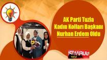 AK Parti Tuzla Kadın Kolları Başkanı Nurhan Erdem Oldu.
