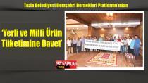 Tuzla Belediyesi Hemşehri Dernekleri Platformu'ndan Yerli ve Milli Ürün Tüketimine Davet