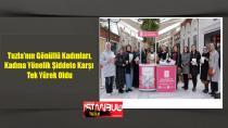 Tuzla'nın Gönüllü Kadınları, Kadına Yönelik Şiddete Karşı Tek Yürek Oldu