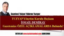 TUZYAP Yönetim Kurul Başkanı İsmail Demiray'dan Gazetemize açıklama…