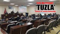 Tuzla Meclisinde 'Tuzla' sadece 45 saniye konuşuldu…