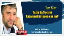 Sahi! Tuzla'da  Seçimi kazanmak isteyen var mı?