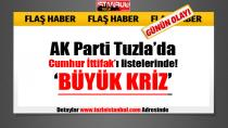 AK Parti Tuzla'da Cumhur İttifak'ı listelerinde Büyük KRİZ…
