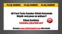 AK Parti Tuzla Cumhur İttifak listesinde ikinci revizyon mu?