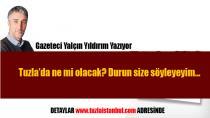 Gazeteci Yalçın Yıldırım: Tuzla'da ne mi olacak? Durun size söyleyeyim…