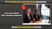 MHP Tuzla Meclis Üyesi Volkan Beşiroğlu: Siyasi kazanç uğruna hiçbir çalışmamız olmayacak…