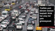Trafikte Yeni Dönem Resmen Başladı...