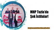 MHP Tuzla'da ŞOK İstifalar!