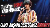 Tuzla'lı Kerem İlbaylı O SES Türkiye'de yarı finalde...