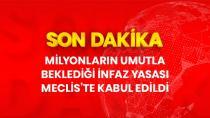 AK Parti ve MHP'nin hazırlayıp sunduğu infaz yasası, TBMM Adalet Komisyonu'nda kabul edildi.