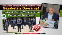 Tuzla Aydınlı Mahalle Muhtarı Nevzat Özsoy'dan Nezaketsiz Davranış! Gelecek Partisi Yöneticilerini Muhtarlığa Sokmadı…