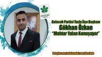 """Gelecek Partisi Tuzla İlçe Başkanı Gökhan Özkan: """"Muhtar Yalan Konuşuyor""""..."""