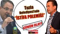 Tuzla Belediyesi'nde istifa et polemiği! Görevinden kim? İstifa edecek?