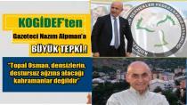 KOGİDEF'ten Gazeteci Nazım Alpman'a büyük tepki!