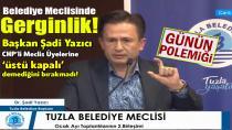 Tuzla Belediye Meclisinde Gerginlik! Başkan Şadi Yazıcı, CHP'li Meclis Üyelerine 'üstü kapalı' demediğini bırakmadı…