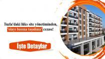 Tuzla'daki lüks site yönetiminden, vatandaşlara 'olayı basına taşıdınız' cezası!