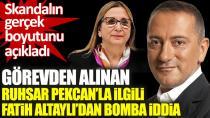 Görevden alınan eski bakan Ruhsar Pekcan'la ilgili Fatih Altaylı'dan bomba iddia. Skandalın gerçek boyutunu açıkladı!