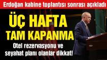 Cumhurbaşkanı Erdoğan'dan kabine toplantısı sonrası açıkladı: Tam kapanma uygulanacak!
