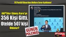 İYİ Partili Özkan'dan Akıllara Zarar Açıklama! AKP'liler Güney Kore'ye 356 kişi gitti, Otelde 507 kişi oldular!