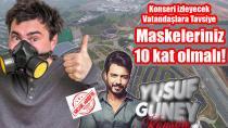 Tuzla'da Yusuf Güney konseri izleyecek vatandaşlara tavsiye! Maskeleriniz 10 kat olsun!
