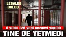 Türkiye'de 16 yılda 227, son 6 yılda 126 yeni cezaevi açıldı!