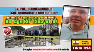 """İYİ Partili İnşaat Mühendisi Akın Gürkan'dan zehir zemberek açıklama. Burada bir """"Şehircilik Cinayeti"""" işlenmiş. Bu """"ağır bir"""" cinayettir!"""